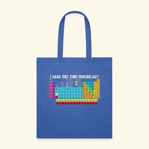 Wear This Periodically - Tote Bag