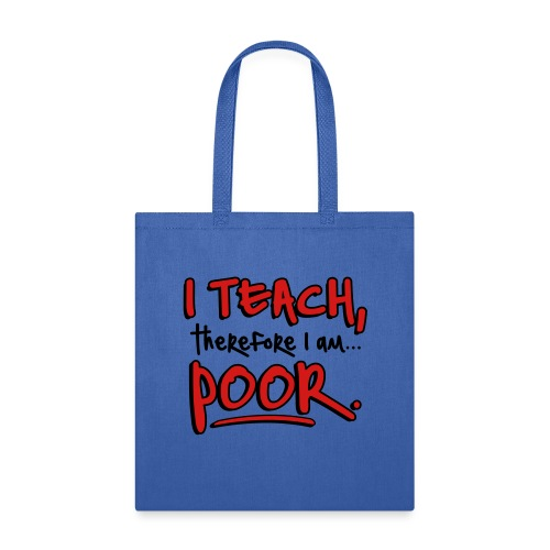 Teach therefore poor - Tote Bag