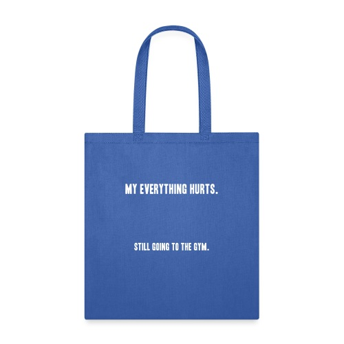 still going to the gym - Tote Bag