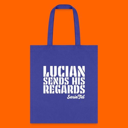 Lucian's Regards - Tote Bag