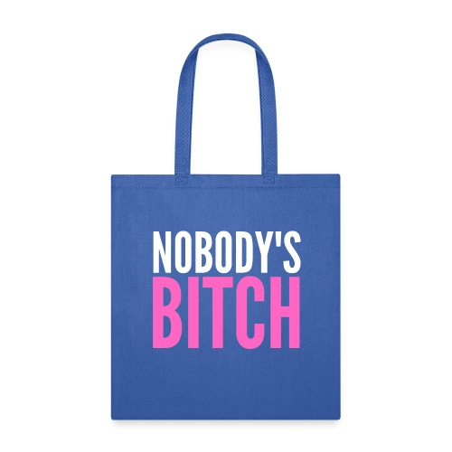 Nobody's Bitch (pink & white version) - Tote Bag
