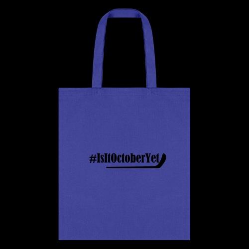 #IsItOctoberYet - Tote Bag