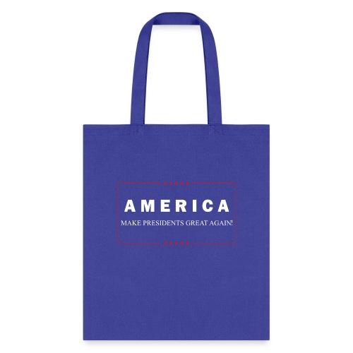 Make Presidents Great Again - Tote Bag