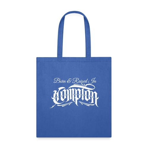 born and raised in Compton - Tote Bag