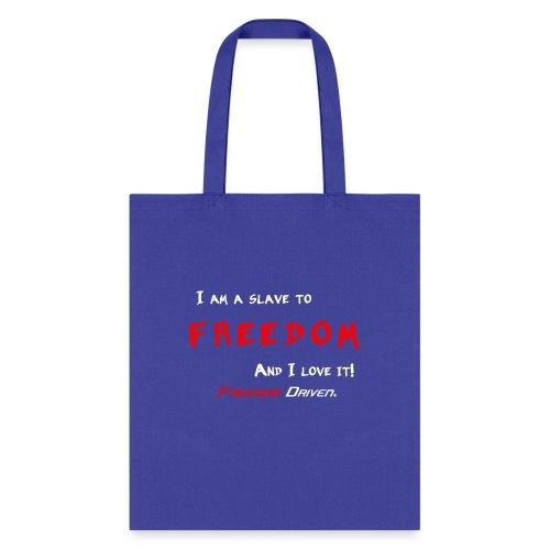 I am a slave to Freedom RW - Tote Bag