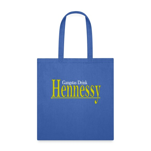 Gangsta Drink Henny - Tote Bag