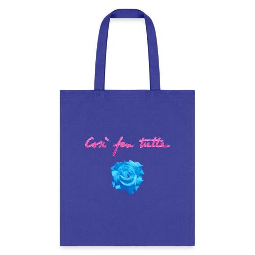 Così fan tutte: Rose - Tote Bag