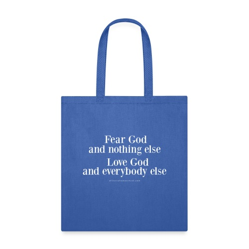 Fear God and Nothing Else - Tote Bag