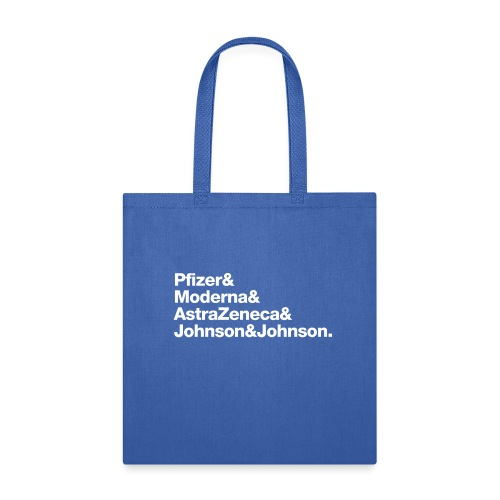 Covid Vaccines are Here! (white text) - Tote Bag