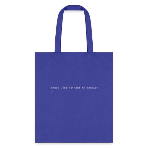 Press Ctrl Alt Del to restart - Tote Bag