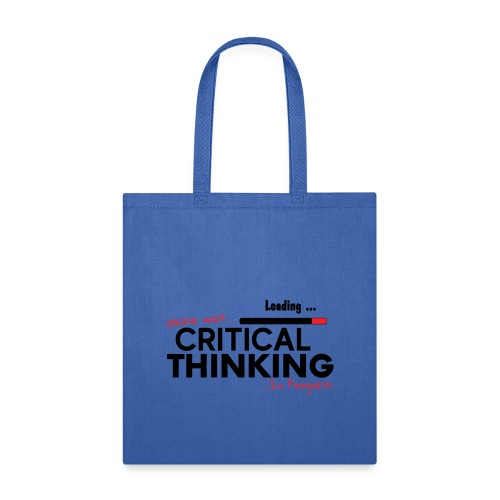 Critical Thinking in Progress 1 - Tote Bag