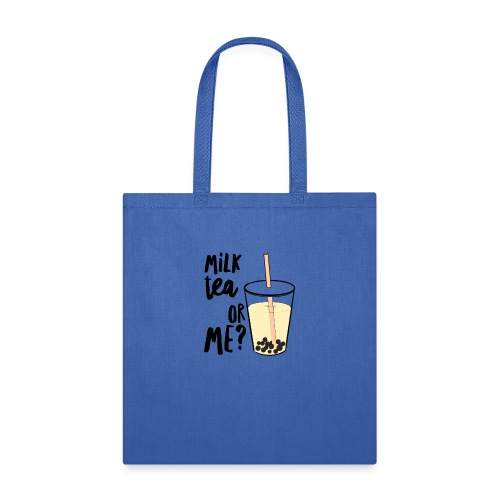Milk Tea or Me? - Tote Bag