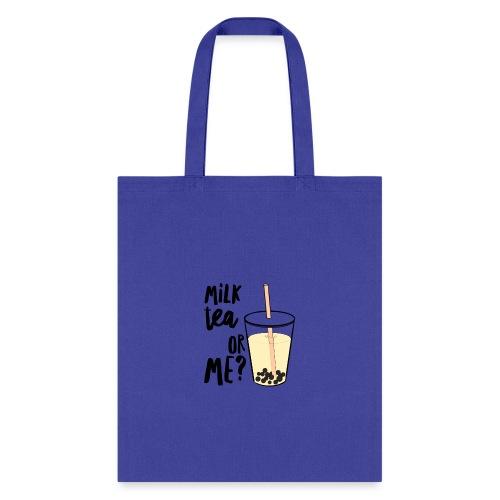 Milk Tea or Me? - Tote Bag