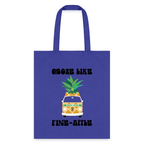 More Like Fine-apple - Tote Bag