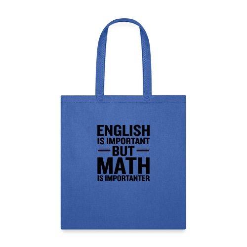 English Is Important But Math Is Importanter merch - Tote Bag