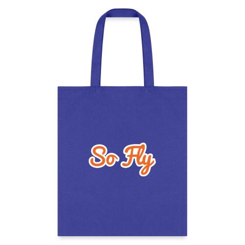 So Fly - Tote Bag
