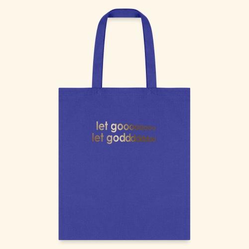 LET GO LET GOD LGLG #4 - Tote Bag