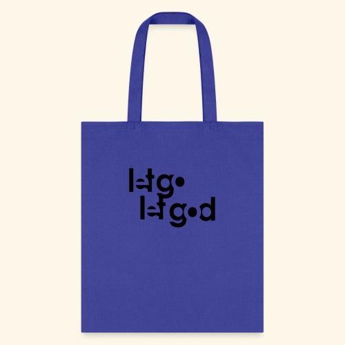 LET GO LET GOD LGLG #1 - Tote Bag