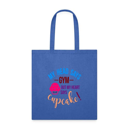My Head Says Gym But My Heart Says Cupcake - Tote Bag