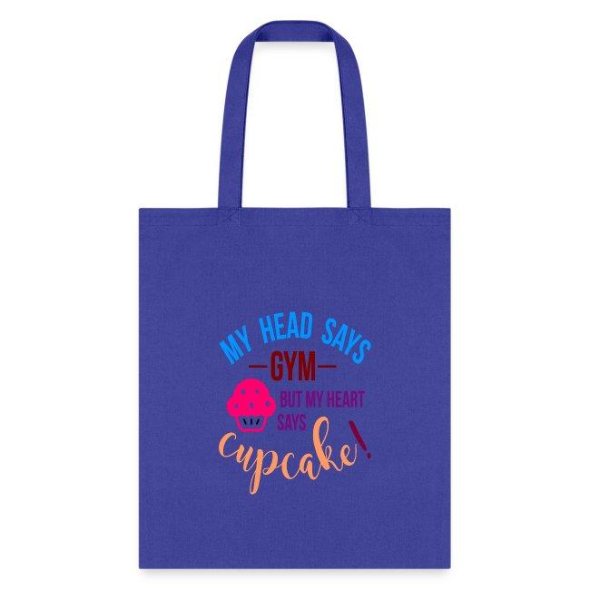 My Head Says Gym But My Heart Says Cupcake