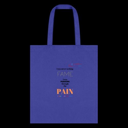 Fame Pain Tee - Tote Bag