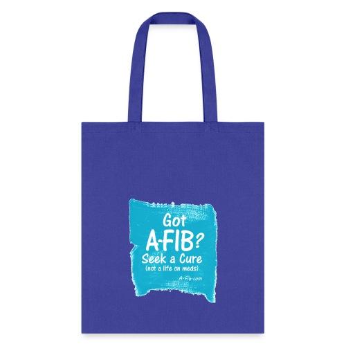 Got A Fib on brush stroke - Tote Bag