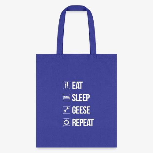 Eat, Sleep, Geese, Repeat - Tote Bag