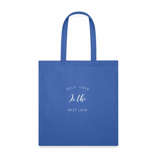 Self Love is the Best love - Tote Bag