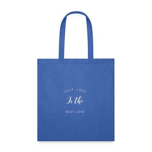 Self Love is the Best love - Tote Bag