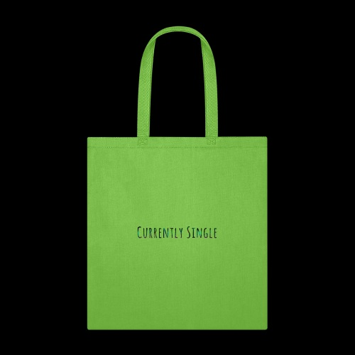 Currently Single T-Shirt - Tote Bag