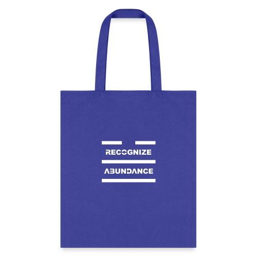Recognize Abundance White Letters - Tote Bag