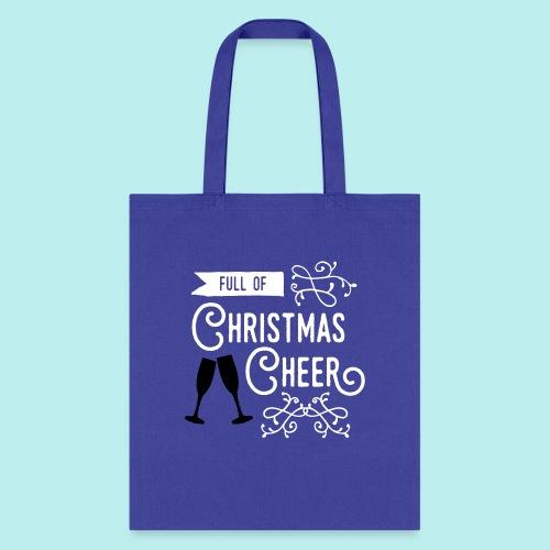 Full of Christmas Cheer - Tote Bag