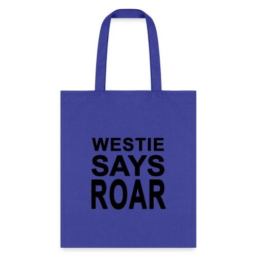 Westie Says ROAR - Tote Bag