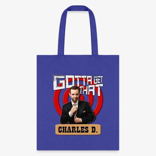 Gotta Get That Charles D