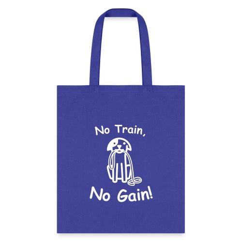 No Train, No Gain! (White) - Tote Bag