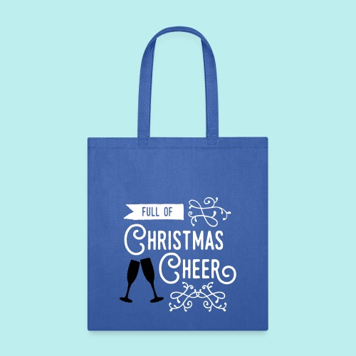 Full of Christmas Cheer - Tote Bag