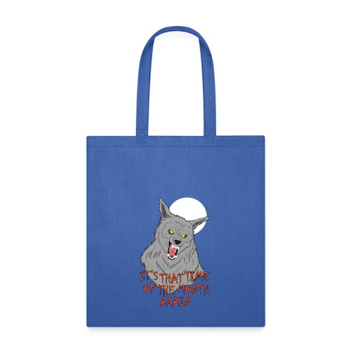 That Time of the Month - Tote Bag