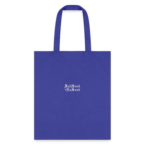 Full Send or No Send - Tote Bag