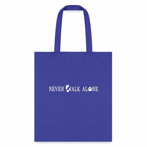 NEVER WALK ALONE - Tote Bag