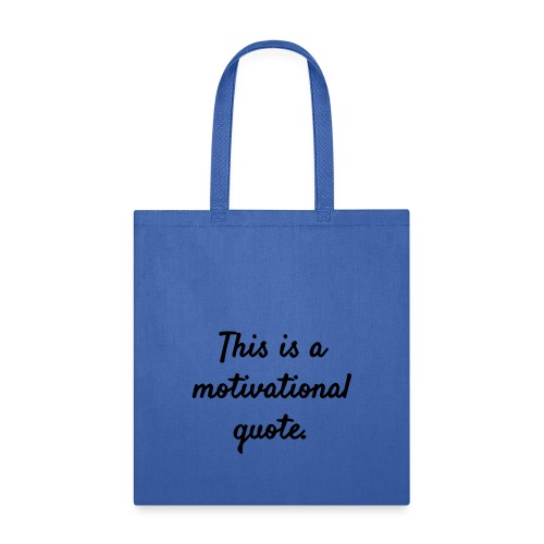 This is a Motivational Quote - Tote Bag