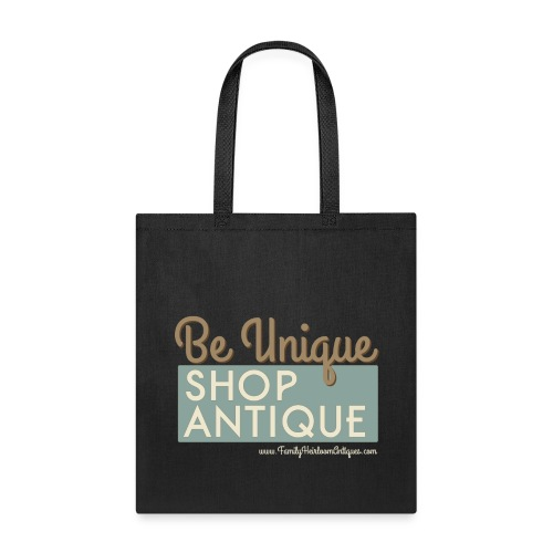 Be Unique, Shop Antique - Tote Bag