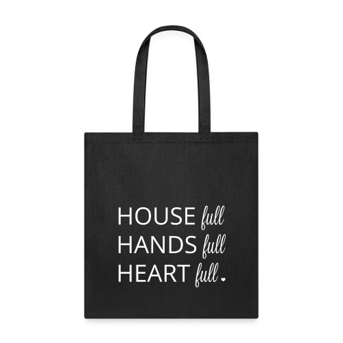 House, Hands and Heart Full in White - Tote Bag