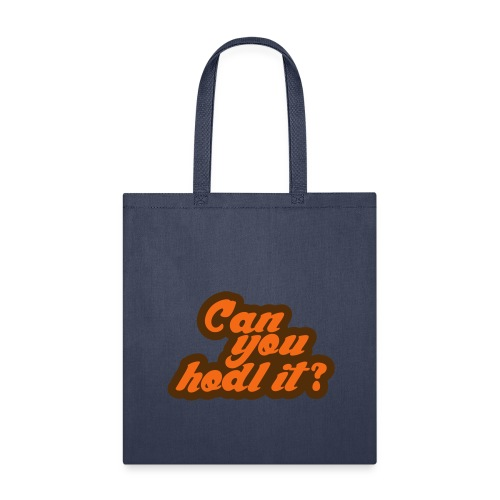 Can you hodl it? - Tote Bag