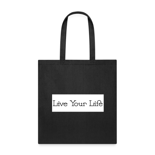 Live Your Life - Tote Bag