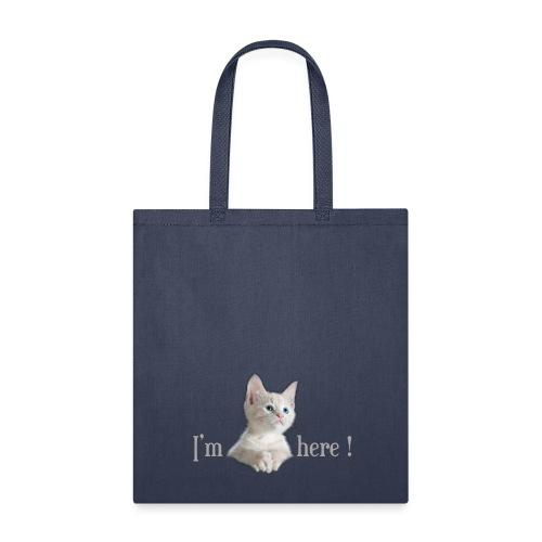 Cat Here - Tote Bag