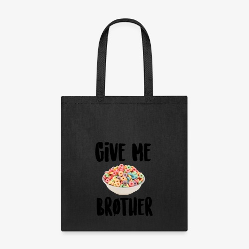 Give Me LOOPS Brother - Tote Bag
