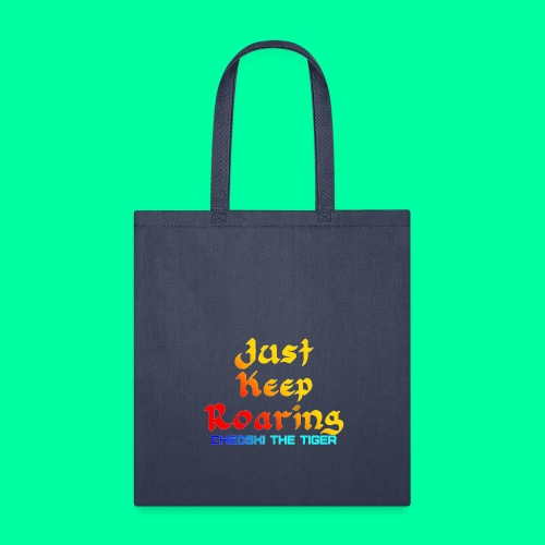 Just Keep Roaring - Tote Bag