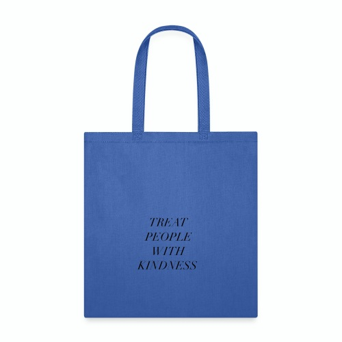 Treat People with Kindness - Tote Bag