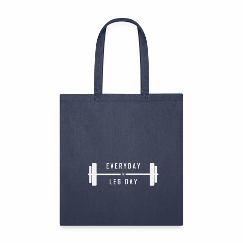 Leg Day Everyday - Tote Bag
