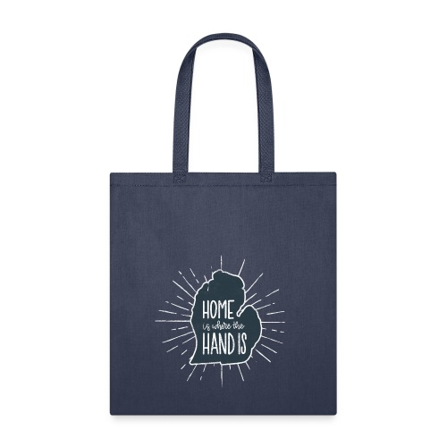 Michigan - Home Is Where the Hand Is - Tote Bag